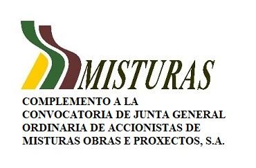 COMPLEMENTO A LA CONVOCATORIA DE JUNTA GENERAL ORDINARIA DE ACCIONISTAS DE MISTURAS OBRAS E PROXECTOS, S.A.
